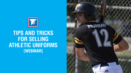 tips for selling athletic uniforms webinar