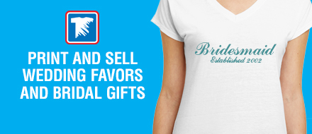 print and sell bridal favors and gifts