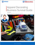 Apparel Decorating Business Survival Guide